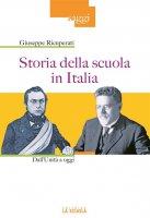 Storia della scuola in Italia. Dall'Unità a oggi. - Giuseppe Ricuperati