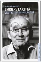 Leggere la citt� - Paul Ricoeur