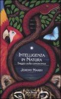 L'intelligenza della natura - Narby Jeremy