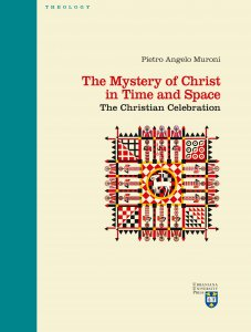 Copertina di 'The Mystery of Christ in Time and Space. The Christian celebration.'