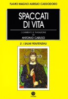 Spaccati di vita / I salmi penitenziali - Cassiodoro Flavio Magno Aurelio