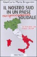 Il nostro Sud in un Paese (reciprocamente) solidale - GianCarlo Maria Bregantini