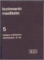 Lezionario meditato [vol_5] / Tempo ordinario (settimane 1-14)