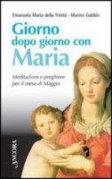 Giorno dopo giorno con Maria. Meditazioni e preghiere per il mese di maggio - Emanuela M. della Trinit�, Gobbin Marino