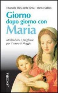 Copertina di 'Giorno dopo giorno con Maria. Meditazioni e preghiere per il mese di maggio'