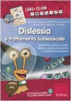 Dislessia e trattamento sublessicale. Attività di recupero su analisi sillabica, gruppi consonantici e composizione di parole. Con CD-ROM