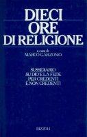 Dieci ore di religione - Garzonio Marco
