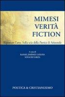 Mimesi, verità, fiction. Ripensare l'arte. Sulla scia della poetica di Aristotele