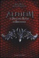 Il dragone rosso di Britannia. Alfheim - Nespeca Diletta, Parentignoti Giovanni