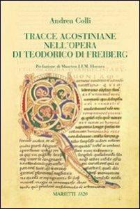 Copertina di 'Tracce agostiniane nell'opera di Teodorico di Freiberg'