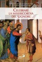 Celebrare la misericordia del Signore - Pontificio Consiglio per la Promozione Della Nuova Evangelizzazione