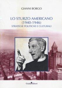 Copertina di 'Lo Sturzo americano (1940-1946). Strategie politiche e culturali'