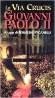 La via crucis con Giovanni Paolo II. Via Crucis ispirata ai testi di Giovanni Paolo II