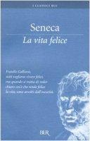 La vita felice - Seneca L. Anneo