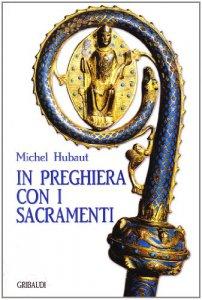 Copertina di 'In preghiera con i sacramenti'