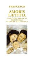Amoris laetitia - Francesco (Jorge Mario Bergoglio)