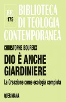 Dio � anche giardiniere - Boureux Christophe