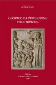 Copertina di 'Odorico da Pordenone. Vita e «miracula»'