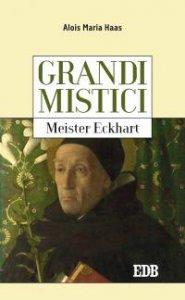 Copertina di 'Grandi mistici. Meister Eckhart'