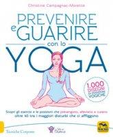 Prevenire e guarire con lo yoga - Campagnac-Morette Christine