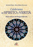 Celebriamo in spirito e verit� - Antonio Parisi, Anna Maria Galliano