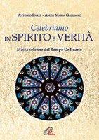 Celebriamo in spirito e verità - Antonio Parisi, Anna Maria Galliano
