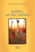 Malato, mi hai visitato - Rinaldo Paganelli