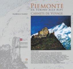 Copertina di 'Piemonte da Torino alle alpi. Carnets de voyage. Ediz. a colori'