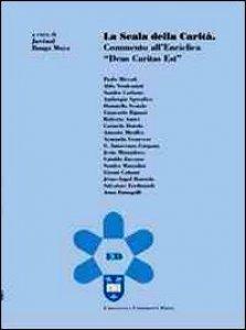 Copertina di 'La scala della carità. Commento all'enciclica «Deus caritas est»'