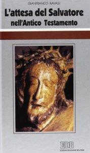 Copertina di 'L'attesa del Salvatore nell'Antico Testamento. Ciclo di conferenze (Milano, Centro Culturale S. Fedele)'
