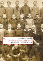 Insegnare libertà - Massimo Castoldi