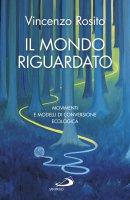 Il mondo riguardato - Vincenzo Rosito