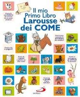 Il mio primo libro Larousse dei come - AA.VV.