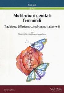Copertina di 'Mutilazioni genitali femminili. Tradizione, diffusione, complicanze, trattamenti'