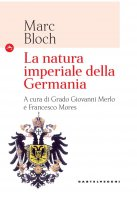 Natura imperiale della Germania. (La) - Marc Bloch