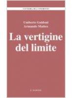 La vertigine del limite - Umberto Guidoni, Armando Matteo, Milena Mariani