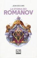 La storia dei Romanov - Des Cars Jean