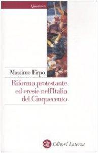 Copertina di 'Riforma protestante ed eresie nell'Italia del Cinquecento'
