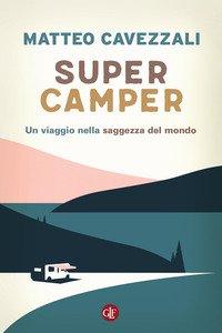 Copertina di 'Supercamper. Un viaggio nella saggezza del mondo'