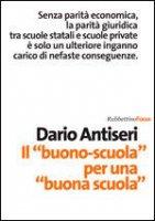 Il «buono-scuola» per una «buona scuola» - Dario Antiseri