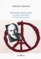 Romain Rolland. Pacifista, libertario e pensatore globale - Taricone Fiorenza