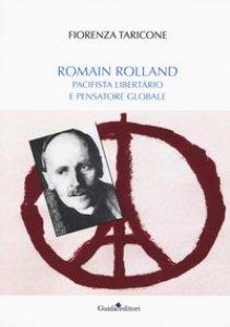 Copertina di 'Romain Rolland. Pacifista, libertario e pensatore globale'