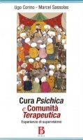 Cura psichica e comunità terapeutica - Ugo Corino, Marcel Sassolas