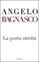 La porta stretta - Bagnasco Angelo