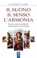 Il suono il senso l'armonia - Luciana Leone