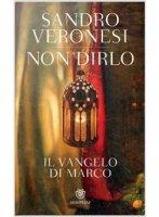 Non dirlo - Sandro Veronesi