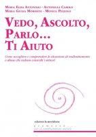 Vedo, ascolto, parlo... ti aiuto - M. Elisa Antonioli
