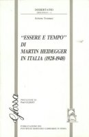 Essere e tempo di Martin Heidegger in Italia (1928-1948) - Tommasi Roberto
