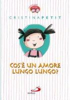 Cos'è un amore lungo lungo? - Cristina Petit