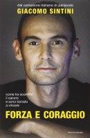 Forza e coraggio - Giacomo Sintini, Francesca Parravicini